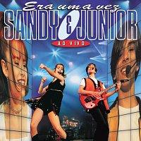 Sandy e Junior – Era Uma Vez... [Live]