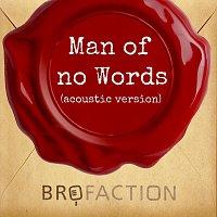 Brofaction – Man of no Words