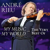 André Rieu, Johann Strauss Orchestra – My Music - My World - The Very Best Of