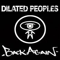 Dilated Peoples – Back Again