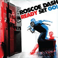 Roscoe Dash – Ready Set Go!