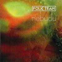 Folk Team – Nebudu