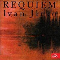 Různí interpreti – Jirko: Requiem pro baryton, sólový kvartet, smíšený sbor a orchestr