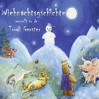 Trudi Gerster – Wiehnachtsgschichte Verzellt Vo De Trudi Gerster