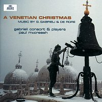 Gabrieli Consort, Paul McCreesh – Gabrieli / De Rore: A Venetian Christmas