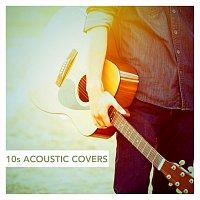 Různí interpreti – 10s Acoustic Covers
