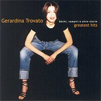 Gerardina Trovato – Gechi, vampiri e altre storie - Greatest Hits