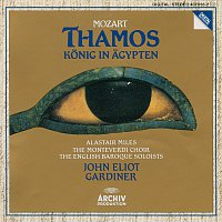 Alastair Miles, The Monteverdi Choir, English Baroque Soloists – Mozart: Thamos, Konig In Agypten K.345 (K.336a)