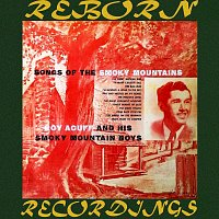Roy Acuff – Songs of the Smokey Mountains (HD Remastered)
