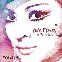 Lola Flores – A tu vera (50 canciones inolvidables)
