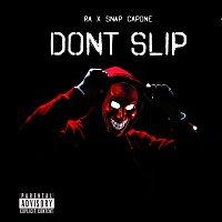 RA, Snap Capone – Don't Slip
