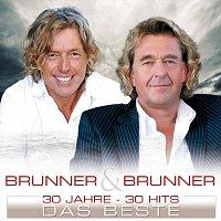 Brunner & Brunner – 30 Jahre - 30 Hits - Das Beste