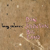 Don Johnson Big Band – Busy Relaxin'