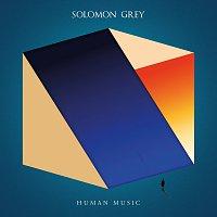 Solomon Grey – Human Music
