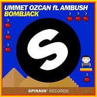 Ummet Ozcan – Bombjack (feat. Ambush)
