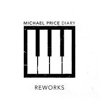 Michael Price – Diary Reworks