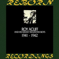 Roy Acuff – In Chronology - 1941 - 1942 (HD Remastered)
