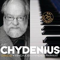 Kaj Chydenius – Sinulle - Viime vuosikymmenen parhaat