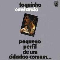 Toquinho – Toquinho Cantando - Pequeno Perfil De Um Cidadao Comum...