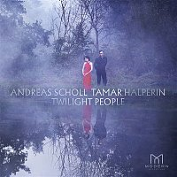 Andreas Scholl & Tamar Halperin – Twilight People