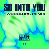 Lost + Found – So Into You [twocolors Remix]