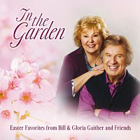 Různí interpreti – In The Garden: Easter Favorites From Bill & Gloria Gaither And Friends [Live]