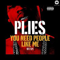 Plies – You Need People Like Me 1