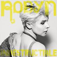 Robyn – Indestructible