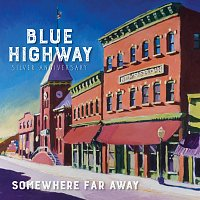 Blue Highway – Somewhere Far Away: Silver Anniversary