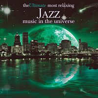 Různí interpreti – The Ultimate Most Relaxing Jazz In The Universe