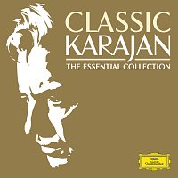 Herbert von Karajan – Classic Karajan - The Essential Collection