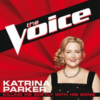 Katrina Parker – Killing Me Softly With His Song [The Voice Performance]