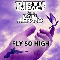 Dirty Impact, Daniel Merano – Fly So High