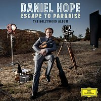 Daniel Hope – Escape To Paradise - The Hollywood Album