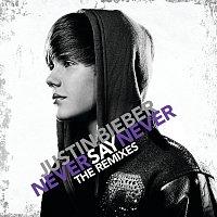 Justin Bieber – Never Say Never - The Remixes