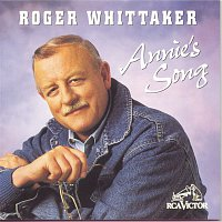 Roger Whittaker – Annie's Song