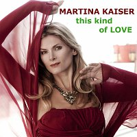 Martina Kaiser – This Kind Of Love