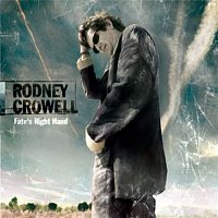 Rodney Crowell – Fate's Right Hand