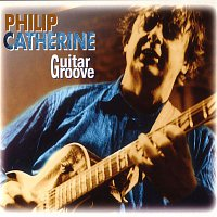 Philip Catherine – Guitar Groove