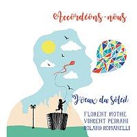 Florent Mothe, Vincent Peirani, Roland Romanelli – J'veux du soleil