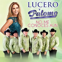 Palomo, Lucero – No Me Conoces Aún