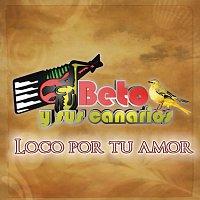 Beto Y Sus Canarios – Loco Por Tu Amor