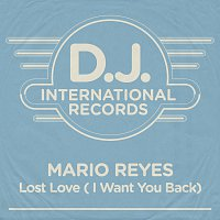 Mario Reyes, Joenell – Lost Love (I Want You Back) [Remixes]