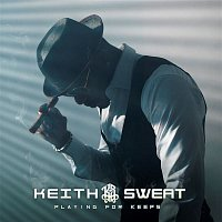 Keith Sweat – Playing For Keeps