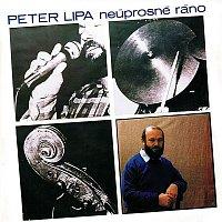 Peter Lipa – Neúprosné ráno