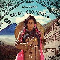 Lila Downs – Balas y Chocolate