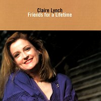 Claire Lynch – Friends For A Lifetime