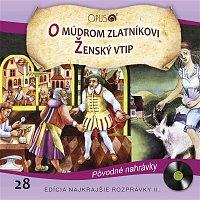 Various  Artists – Najkrajšie rozprávky II., No.28: O múdrom zlatníkovi/Ženský vtip