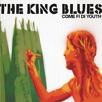 The King Blues – Come Fi Di Youth