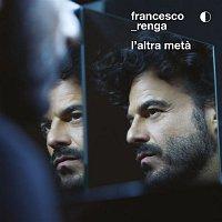 Francesco Renga – L'altra meta